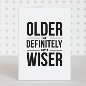 original_older-not-wiser-birthday-card