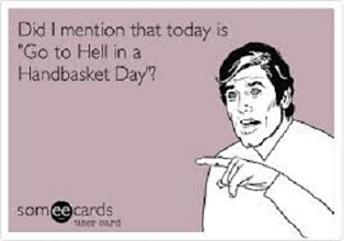 hell in a handbasket day