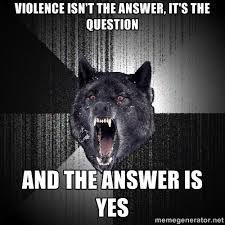 violence isn't the answer